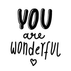 You are wonderful!  Have a lovely Friday! #luloveshandmadespenandpaperadventures