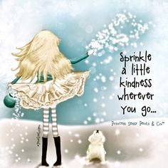 Sprinkle a little kindness wherever you go... ~ Princess Sassy Pants & Co