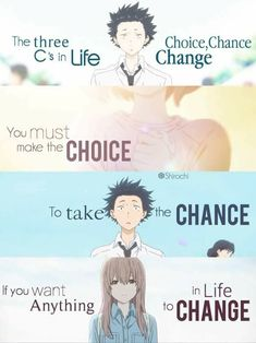Really cool quote for the change in ourselves. Movie = Koe no Katachi/ a silent voice Sad Anime Quotes, Manga Quotes, Sad Quotes, Best Quotes, Life Quotes, Inspirational Quotes, Anime Motivational Quotes, Cool Quotes, A Silent Voice