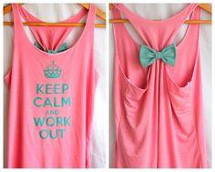 Keep calm and workout. DIY shirt