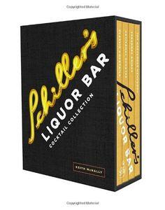 Schiller's Liquor Bar Cocktail Collection: Classic Cocktails, Artisanal Updates, Seasonal Drinks, Bartender's Guide