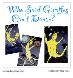 The original 2002 lesson plan, which continues to inspire thousands of children around the world to make giraffes dance across their papers!   http://artsandactivities.com/wp/wp-content/uploads/2015/08/A090228.pdf