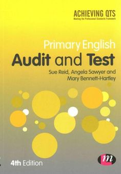 Primary English: Audit and Test: Assessing Your Knowledge and Understanding