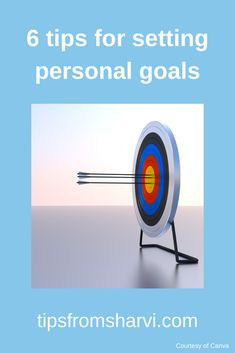 #ad 6 tips for setting personal goals – Tips from Sharvi (Full disclosure on my blog) #lifegoals #lifepurpose