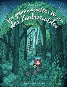 Die geheimnisvollen Wesen des Zauberwaldes — Malbuch für Erwachsene: Inspiration, Entspannung und Meditation: Amazon.de: Okami Books, Malbuch für Erwachsene: Bücher