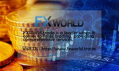 For more information visit : http://www.fxworld.trade