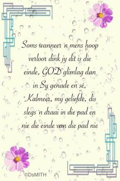Inspirational Qoutes, Inspiring Quotes About Life, Lekker Dag, Goeie More, Afrikaans Quotes, Condolences, Jesus Saves, True Words, Positive Thoughts