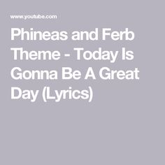 Phineas and Ferb Theme - Today Is Gonna Be A Great Day (Lyrics)