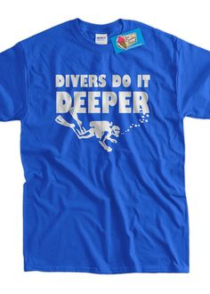Funny Scuba Dive Diving Vacation Divers T-Shirt - Divers Do It Deeper Geek Ocean Travel Mens Ladies Womens Youth Scuba Dive Diver Coral Ree on Etsy, $14.99