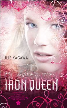 Iron Queen by Julie Kagawa.  This ends a trilogy of stories written in first person about Meghan Chase.  There is a fourth book in this story line that is told from the point of view of her love interest that I haven't read as yet, but will eventually, and apparently a new series beginning starring Meghan's younger half brother.  These first three were so much fun!