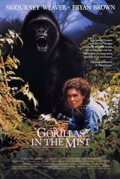 Gorillas In The Mist (1988) Lured to deepest Africa by the chance to study rare mountain gorillas, anthropologist Dian Fossey learns to communicate with her subjects, but the breakthrough turns her academic interest into an all-consuming obsession.  Sigourney Weaver, Bryan Brown, Julie Harris...TS bio
