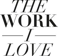 The Work I love |