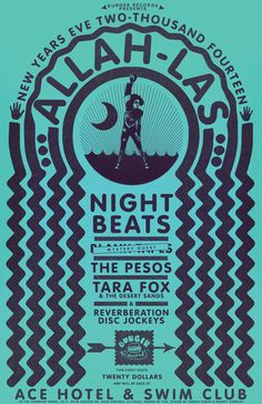 allahlas:  New Years Eve | Ace Hotel & Swim Club   BURGER RECORDS presents   Allah-LasNight Beats The PesosTara Fox & The Desert Sands Reverberation DJ'S  and special guests  TICKETS    Poster by Robbie Simon