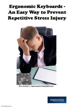 Ergonomic Keyboards : An Easy Way to Prevent Repetitive Stress Injury.  Keep reading - http://www.ergonomicsmadeeasy.com/store/category/ergonomic-keyboards-and-keypads/