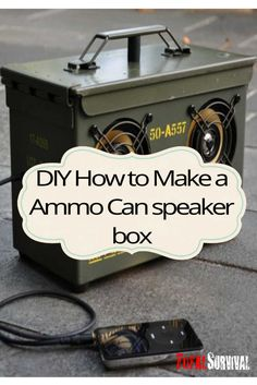 This is a very cool diy project on how to take a ammo can and turn it into a speaker boom box. http://totalsurvival.net/diy-how-to-make-a-speaker-ammo-box/