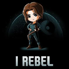 Jyn Erso Rogue One Star Wars T-Shirt with I Rebel quote.