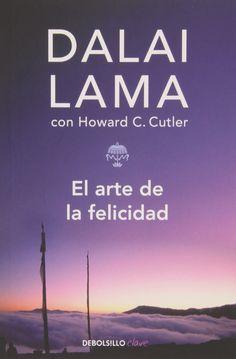 """""""XIV #Dalai #Lama - El arte de la felicidad"""". A menudo los sentimientos simples son los más difíciles de expresar, y necesitamos una voz sabia que nos guíe para conocernos mejor y ejercer esa compasión afectuosa que nos une a los demás. En """"El arte de la felicidad"""" es el Dalai Lama quien nos habla, y de él recibimos el mensaje sereno de un hombre que ha conquistado la paz interior y sabe que la felicidad no es un don, sino un arte que exige voluntad y práctica."""