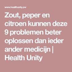 Zout, peper en citroen kunnen deze 9 problemen beter oplossen dan ieder ander medicijn | Health Unity