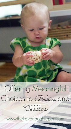 Meaningful Choices for Babies and Toddlers - How do offer choices to young children to avoid tantrums and power struggles. Montessori parenting.