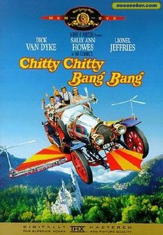Chitty Chitty Bang Bang....When R was 4 this was his fav -- He still couldn't say 'ch' so he'd sing at the top of his lungs & dance with an sh on every word.  Made for fab laughing good times!