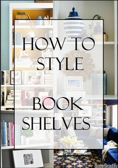 Schneidermans {the blog} How To Style Bookshelves