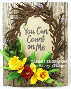 Details are on my blog.  (ECD Susan's Garden, Garden Notes Grapevine Wreath Oval, Daffodil, Tulip dies; MFT Wood Plank Background, Encouraging Words) #mftstamps Flower Cards, Paper Flowers, Wreath Crafts, Paper Crafts, E Cards, Cards Diy, Spring Challenge, Elizabeth Craft Designs, Crafty Projects
