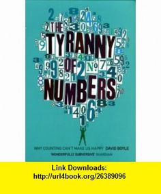 Tyranny of Numbers (9780006531999) David Boyle , ISBN-10: 0006531997  , ISBN-13: 978-0006531999 ,  , tutorials , pdf , ebook , torrent , downloads , rapidshare , filesonic , hotfile , megaupload , fileserve