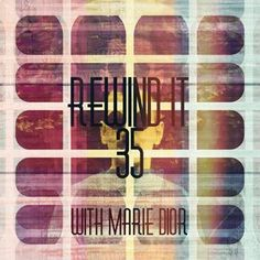 Rewind It #35 (17th July 2014) with Marie Dior