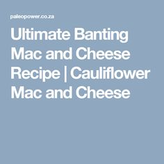 Banting Mac and Cheese - Easy Cauliflower Mac and Cheese Recipe. Butternut Squash Mac And Cheese Recipe, Cauliflower Mac And Cheese, Banting Recipes, Cooking Together, How To Cook Pasta, Recipe Using, Food Network Recipes, I Foods, Macaroni And Cheese