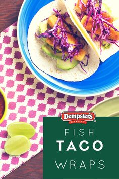 Getting dinner on the table for the whole family is a breeze when you make these tasty tacos with frozen prepared fish fingers.  Ingredients: 2 Dempster's® Tortillas Original, small, warmed 4 frozen prepared fish fingers 2 tbsp (30 mL) mild salsa 1/2 avocado, peeled, pitted and sliced 2 lime wedges  Directions: Prepare fish fingers according to package directions.  Top one half of each tortilla with 2 fish fingers, salsa and avocado slices; fold over each tortilla to enclose filling.