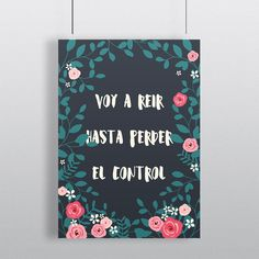 Voy a reir - cosabonita.es Office Supplies, Posters, Hipster Stuff, Pretty Quotes, Life, Poster, Billboard