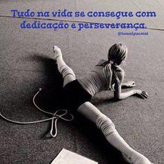 """""""Tudo na vida se consegue com dedicação e perseverança."""" Instagram: @temalguemai"""