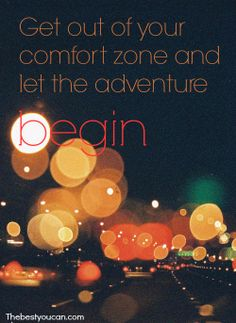 get out of your comfort zone. #motivation #positive #quotes