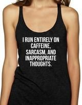I RUN ON CAFFEINE SARCASM AND INAPPROPRIATE THOUGHTS - Women's Tank To                      – Black Star Tees
