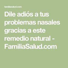 Dile adiós a tus problemas nasales gracias a este remedio natural - FamiliaSalud.com