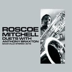 Roscoe Mitchell - Duets With Anthony Braxton