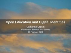 Open Education and Digital Identities - IT Research Seminar at NUI Galway - update on my PhD research Keynote, Research, Conference, Identity, Presentation, Education, Digital, Search, Teaching