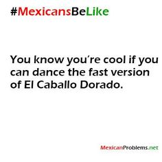 Mexicans Be Like #9152 - Mexican Problems