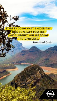 Start by doing what's necessary; and suddenly you are doing the impossible - Francis of Assisi Optimist Quotes, Without Hope, Francis Of Assisi, Optimism, Suddenly, Quotes To Live By, The Good Place, Bring It On, In This Moment