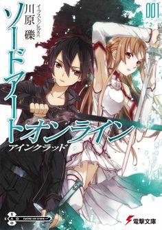 Sword Art Online, Vol. Aincrad (Sword Art Online Light Novel, by Reki Kawahara Otaku Anime, Manga Anime, Sword Art Online Kirito, Gunma, Kunst Online, Online Art, Online Manga, Light Novel, Dbz