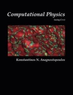 Computational Physics - A Practical Introduction to Computational Physics and Scientific Computing (using C) Vol. I free download by Konstantinos Anagnostopoulos ISBN: 9781365583223 with BooksBob. Fast and free eBooks download.  The post Computational Physics - A Practical Introduction to Computational Physics and Scientific Computing (using C) Vol. I Free Download appeared first on Booksbob.com.