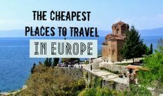 awesome Cheapest places to travel europe