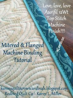 Sewing Techniques Karen's Quilts, Crows and Cardinals: Tutorial - Mitered and Flanged Machine Binding Quilting Tips, Quilting Tutorials, Machine Quilting, Quilting Projects, Quilting Designs, Sewing Tutorials, Beginner Quilting, Machine Binding A Quilt, Quilt Binding Tutorial