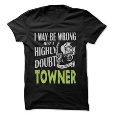 From Towner Doubt Wrong- 99 Cool City Shirt ! - #housewarming gift #gift friend. HURRY => https://www.sunfrog.com/LifeStyle/From-Towner-Doubt-Wrong-99-Cool-City-Shirt-.html?68278