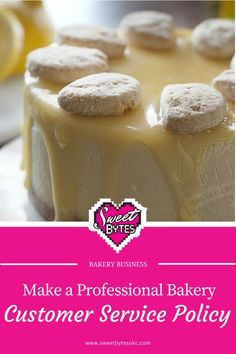 Make a professional bakery customer service policy and keep your cool when dealing with your bakery business customers! Home Bakery Business, Baking Business, Cake Business, Business Logo, Business Tips, Small Bakery, Small Cafe, Opening A Bakery, Cake Branding