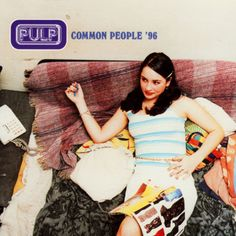 Pulp. Common People. Love it.
