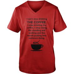 I Can't Stop Drinking The Coffee T-shirt - Gilmore Girls #gift #ideas #Popular #Everything #Videos #Shop #Animals #pets #Architecture #Art #Cars #motorcycles #Celebrities #DIY #crafts #Design #Education #Entertainment #Food #drink #Gardening #Geek #Hair #beauty #Health #fitness #History #Holidays #events #Home decor #Humor #Illustrations #posters #Kids #parenting #Men #Outdoors #Photography #Products #Quotes #Science #nature #Sports #Tattoos #Technology #Travel #Weddings #Women