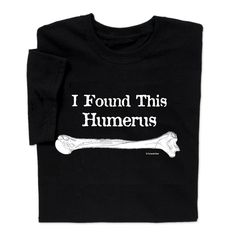 Not only will your little tyke find this Found Humerus Youth T-shirt awesome, but he will be the life of the nerd party! A super easy gift for your science intellectual youth. Find more easy gifts for kids at ComputerGear.com