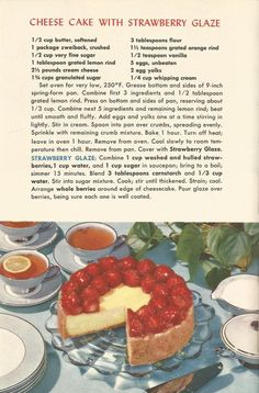 Grandma's Vintage Recipes: 1953 Cheese Cake with Strawberry Glaze Strawberry Glaze, Strawberry Cakes, Cookbook Recipes, Dessert Recipes, Cooking Recipes, Retro Recipes, Vintage Recipes, 1950s Recipes, Orange Recipes