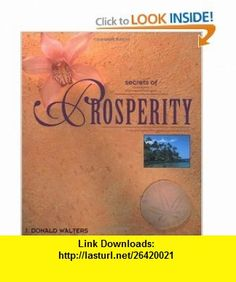 Secrets of Prosperity (Secrets Gift ) (9781565890374) Donald J. Walters , ISBN-10: 156589037X  , ISBN-13: 978-1565890374 ,  , tutorials , pdf , ebook , torrent , downloads , rapidshare , filesonic , hotfile , megaupload , fileserve